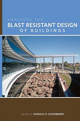 Handbook for Blast Resistant Design of Buildings - Dusenberry, Donald O (Editor)