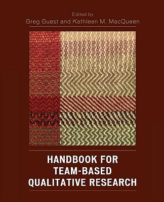 Handbook for Team-Based Qualitative Research - Guest, Greg (Editor), and Macqueen, Kathleen M (Editor)