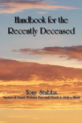Handbook for the Recently Deceased - Stubbs, Tony