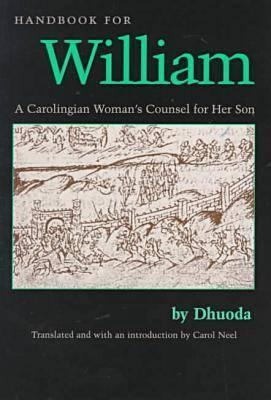 Handbook for William - Dhuoda, and Neel, Carol (Translated by)