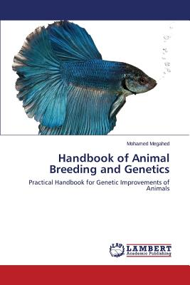 Handbook of Animal Breeding and Genetics - Megahed Mohamed