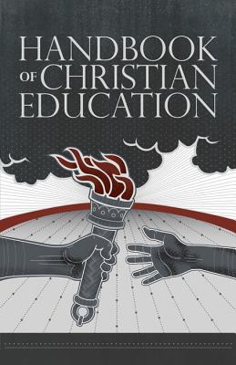 Handbook of Christian Education - Horton, Ronald A