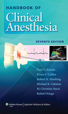 Handbook of Clinical Anesthesia - Barash, Paul G, MD, and Cullen, Bruce F, MD, and Stoelting, Robert K, MD