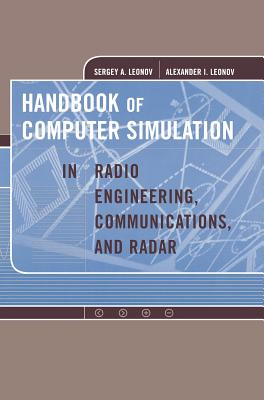 Handbook of Computer Simulation in Radio Engineering, Communications and Radar - Leonov, Sergey A
