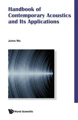 Handbook of Contemporary Acoustics and Its Applications - Wu, Jun-Ru