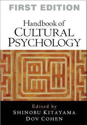 Handbook of Cultural Psychology - Kitayama, Shinobu, PhD (Editor), and Cohen, Dov (Editor)