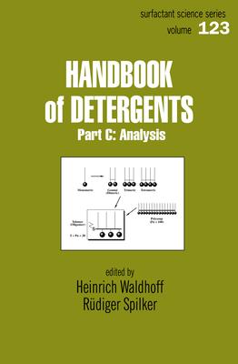 Handbook of Detergents, Part C: Analysis - Waldhoff, Heinrich