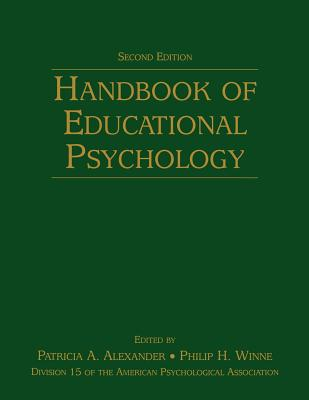 Handbook of Educational Psychology - Alexander, Patricia A (Editor), and Winne, Philip H (Editor)
