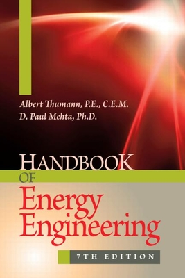 Handbook of Energy Engineering, Seventh Edition - Thumann, Albert, and Mehta, D Paul