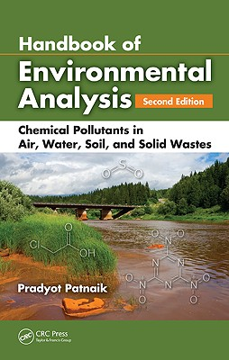 Handbook of Environmental Analysis: Chemical Pollutants in Air, Water, Soil, and Solid Wastes - Patnaik, Pradyot
