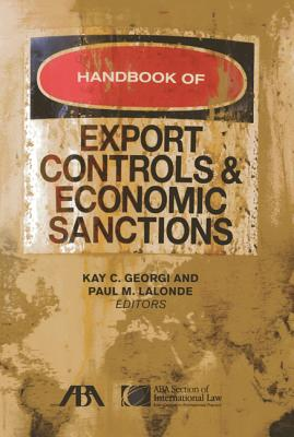 Handbook of Export Controls and Economic Sanctions - Georgi, Kay C (Editor), and LaLonde, Paul M (Editor)