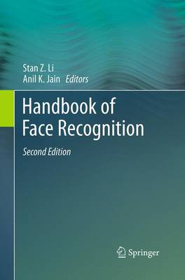 Handbook of Face Recognition - Li, Stan Z (Editor), and Jain, Anil K, MD (Editor)