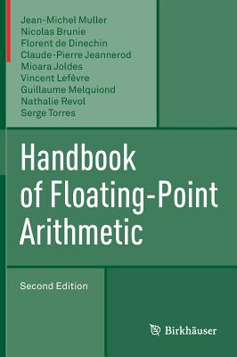 Handbook of Floating-Point Arithmetic - Muller, Jean-Michel, and Brunie, Nicolas, and De Dinechin, Florent