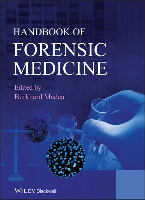 Handbook of Forensic Medicine - Madea, Burkhard, Prof. (Editor)