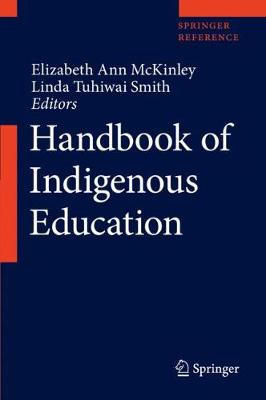 Handbook of Indigenous Education - McKinley, Elizabeth Ann (Editor), and Smith, Linda Tuhiwai (Editor)
