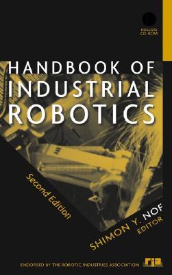 Handbook of Industrial Robotics - Nof, Shimon Y