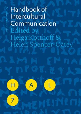 Handbook of Intercultural Communication - Kotthoff, Helga (Editor), and Spencer-Oatey, Helen (Editor)