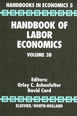 Handbook of Labor Economics - Ashenfelter, Orley (Editor), and Card, David (Editor)