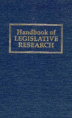 Handbook of Legislative Research - Loewenberg, Gerhard (Editor)