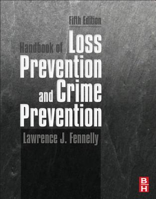 Handbook of Loss Prevention and Crime Prevention - Fennelly, Lawrence J