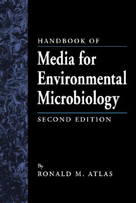 Handbook of Media for Environmental Microbiology, Second Edition - Atlas, Ronald M