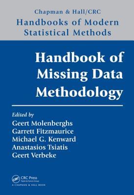 Handbook of Missing Data Methodology - Molenberghs, Geert (Editor), and Fitzmaurice, Garrett (Editor), and Kenward, Michael G (Editor)