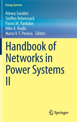 Handbook of Networks in Power Systems II - Pardalos, Panos M. (Editor), and Rebennack, Steffen (Editor), and Pereira, Mario V. F. (Editor)