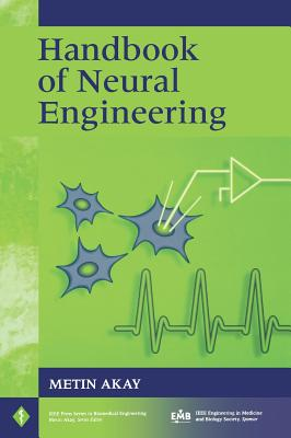 Handbook of Neural Engineering - Akay, Metin (Editor)