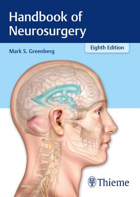Handbook of Neurosurgery - Greenberg, Mark S, M.D