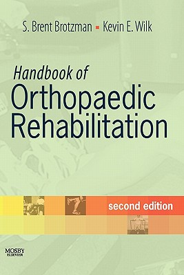 Handbook of Orthopaedic Rehabilitation - Brotzman, S Brent