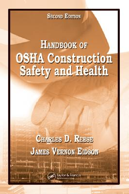 Handbook of OSHA Construction Safety and Health - Reese, Charles D, and Eidson, James Vernon