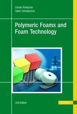 Handbook of Polymeric Foams and Foam Technology - Klempner, Daniel, and Sendijarevic, V.