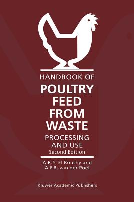 Handbook of Poultry Feed from Waste: Processing and Use - Boushy, A.R.Y. El, and Poel, A. F. B. van der