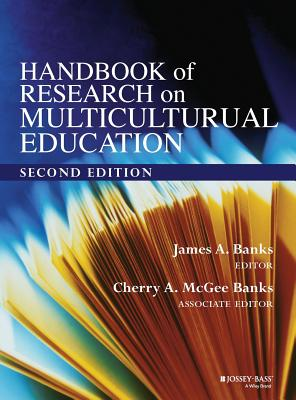 Handbook of Research on Multicultural Education - Banks, James A, and McGee Banks, Cherry A