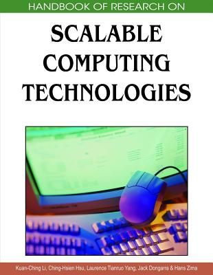 Handbook of Research on Scalable Computing Technologies - Kuan-Ching Li, and Kuan-Ching, Li (Editor), and Hsu, Ching-Hsien (Editor)