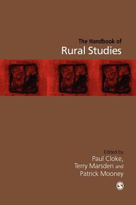Handbook of Rural Studies - Cloke, Paul J (Editor), and Marsden, Terry, Professor (Editor), and Mooney, Patrick (Editor)