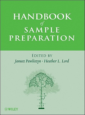 Handbook of Sample Preparation - Pawliszyn, Janusz (Editor)