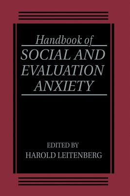 Handbook of Social and Evaluation Anxiety - Leitenberg, H (Editor)