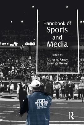 Handbook of Sports and Media - Raney, Arthur A (Editor)