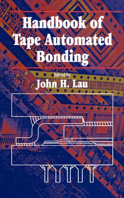 Handbook of Tape Automated Bonding - Lau, John H, Dr.