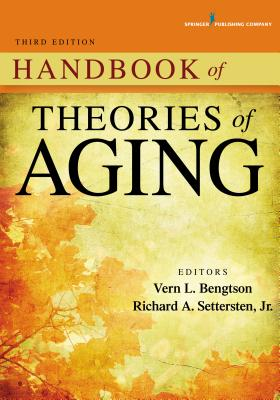 Handbook of Theories of Aging - Bengtson, Vern L, Dr., PhD (Editor)