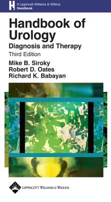 Handbook of Urology: Diagnosis and Therapy - Siroky, Mike B, MD (Editor)