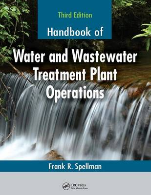 Handbook of Water and Wastewater Treatment Plant Operations, Third Edition - Spellman, Frank R