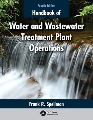 Handbook of Water and Wastewater Treatment Plant Operations - Spellman, Frank R.