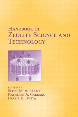 Handbook of Zeolite Science and Technology - Auerbach, Scott M, and Carrado, Kathleen A, and Dutta, Prabir K