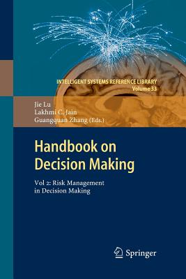 Handbook on Decision Making: Vol 2: Risk Management in Decision Making - Lu, Jie, and Jain, Lakhmi C, and Zhang, Guangquan