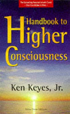 Handbook to Higher Consciousness - Keyes, Ken