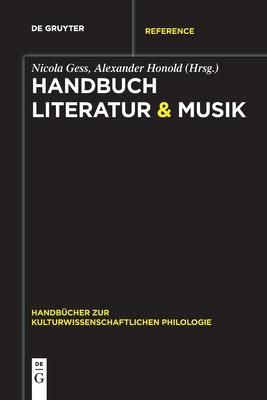 Handbuch Literatur & Musik - Gess, Nicola (Editor), and Honold, Alexander (Editor)