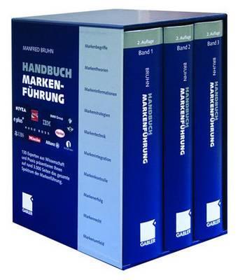 Handbuch Markenfuhrung: Kompendium Zum Erfolgreichen Markenmanagement. Strategien - Instrumente - Erfahrungen - Bruhn, Manfred (Editor)