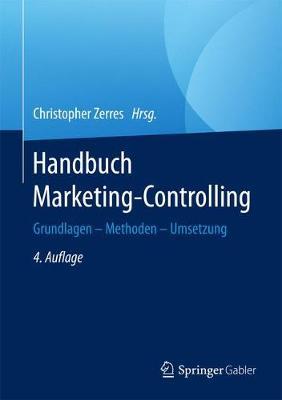 Handbuch Marketing-Controlling: Grundlagen - Methoden - Umsetzung - Zerres, Christopher (Editor)